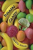 Brain Candy, Jaleta Clegg, 1492108952