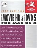 IMovie Hd and IDVD 5 for Mac OS X, Jeff Carlson, 0321335422