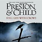 Still Life with Crows: A Novel | Douglas Preston,Lincoln Child
