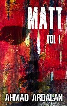 Matt Vol I: (A Matt Godfrey Short Story Thriller Series) by [Ardalan, Ahmad]
