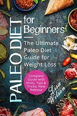Paleo Diet for Beginners: The Ultimate Paleo Diet Guide for Weight Loss