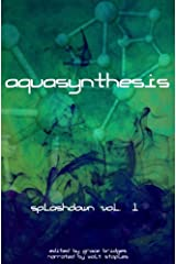 Aquasynthesis (Splashdown Vol. 1) Kindle Edition