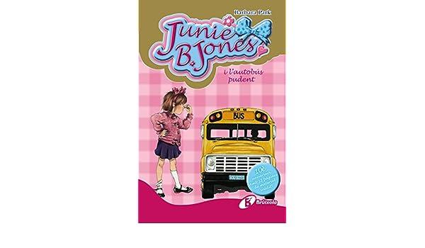 Junie B. Jones i lautobús pudent. Edició especial 10è aniversari Catalá - A Partir De 6 Anys - Personatges I Sèries - Junie B. Jones: Amazon.es: Barbara ...