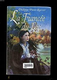 LA FIANCEE DU LAC par Philippe Porée-Kurrer