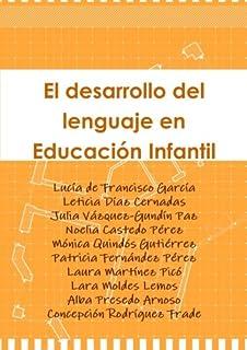 El desarrollo del lenguaje en Educación Infantil (Spanish Edition)