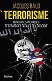 Terrorisme: Mensonges politiques et stratégies fatales de l'Occident
