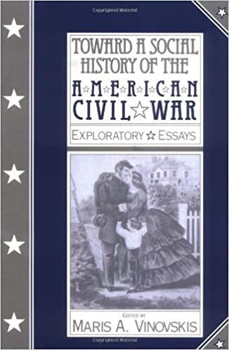 toward a social history of the american civil war exploratory  toward a social history of the american civil war exploratory essays