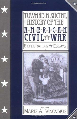 Toward a Social History of the American Civil War: Exploratory ()