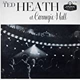 Ted Heath At Carnegie Hall