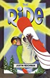 The Ride, Justin Reichman, 1933423269