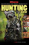 Petersen's Bowhunting Setting Up the Perfect Hunting Bow Book