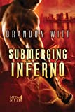Submerging Inferno, Brandon Witt, 1623806984