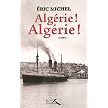Algérie ! Algérie ! (French Edition)