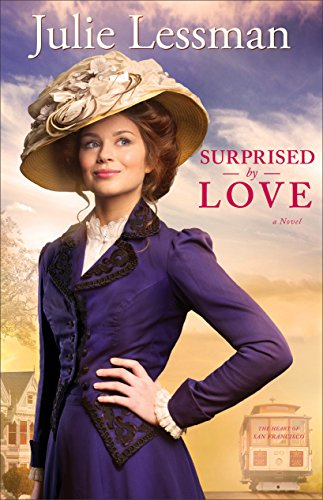 Surprised by Love (The Heart of San Francisco Book #3): A Novel ()
