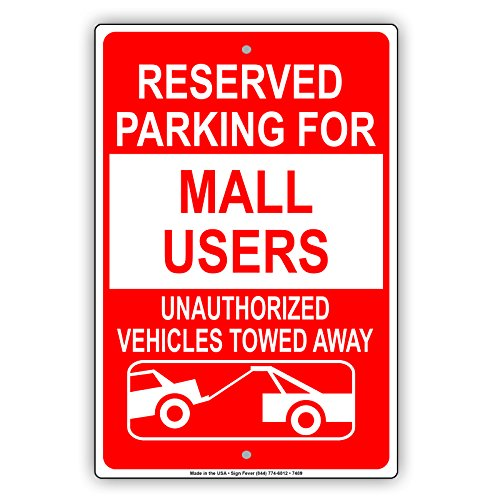 Reserved Parking For Mall Users Unauthorized Vehicles Towed Away Warning Aluminium Metal 8