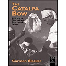 The Catalpa Bow: A Study of Shamanistic Practices in Japan