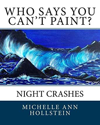 who says you can 39 t paint night crashes night crashes