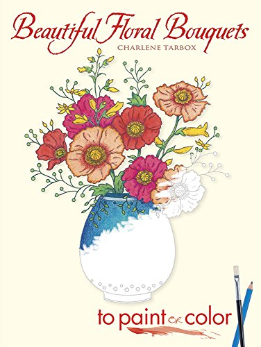 Beautiful Floral Bouquets to Paint or Color (Dover Art Coloring Book)