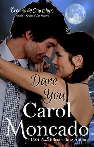Dare You: Contemporary Christian Romance (Crowns & Courtships Novellas Book 1)