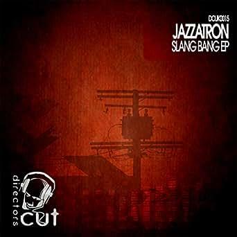Slang Bang Ep By Jazzatron On Amazon Music Amazon Com