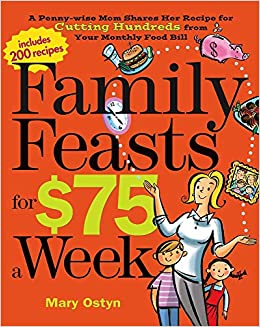 Family Feasts For 75 A Week A Penny Wise Mom Shares Her Recipe