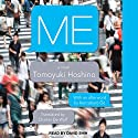 ME Audiobook by Tomoyuki Hoshino, Charles De Wolf - translator, Kenzaburo Oe Narrated by David Shih