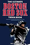 The Ultimate Boston Red Sox Trivia Book: A