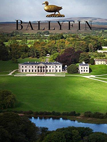 Ballyfin: Portrait of an Irish Country House