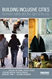img - for Building Inclusive Cities: Women s Safety and the Right to the City book / textbook / text book