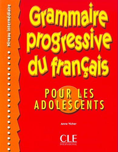 Grammaire Progressive Du Francais: Por Les Adolescents, Niveau Intermediare (French Edition)