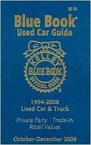 kelley blue book used car guide october december 2009 kelley blue book 9781883392963 amazon. Black Bedroom Furniture Sets. Home Design Ideas