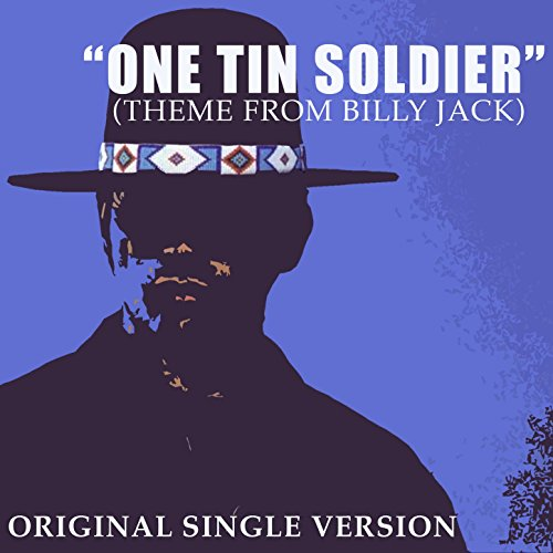 One Tin Soldier (One Tin Soldier (Theme from Billy Jack))