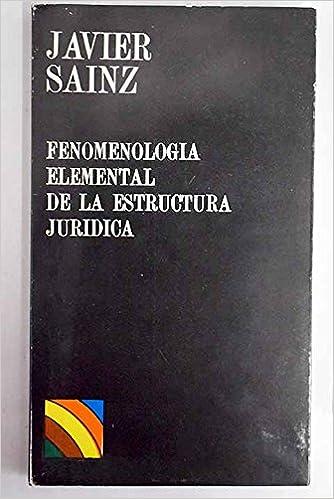 Fenomenología Elemental De La Estructura Jurídica Javier