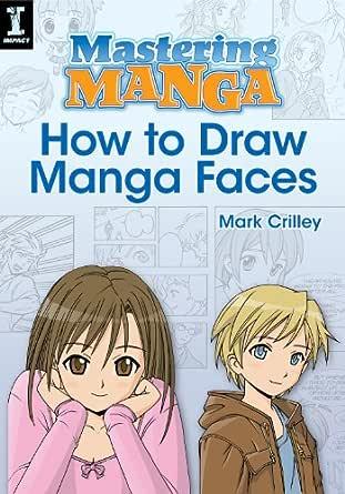 Mastering Manga, How to Draw Manga Faces (English Edition) eBook ...
