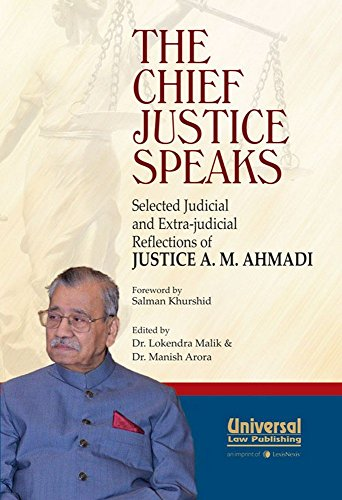 The Chief Justice Speaks - Selected Judicial and Extra -Judicial Reflections of Justice A.M. Ahmadi The Chief Justice Speaks - Selected Judicial and Extra -Judicial Reflections of Justice A.M. Ahmadi