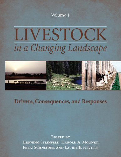 Livestock in a Changing Landscape, Volume 1: Drivers, Consequences, and Responses Pdf