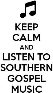 PressFans - Keep Calm and Listen to Southern Gospel Music Car Laptop Wall Sticker