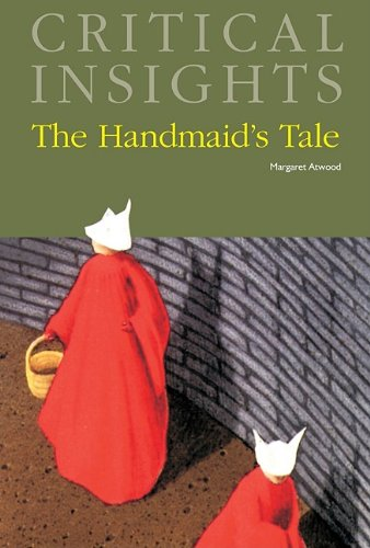 The Handmaid's Tale (Critical Insights)