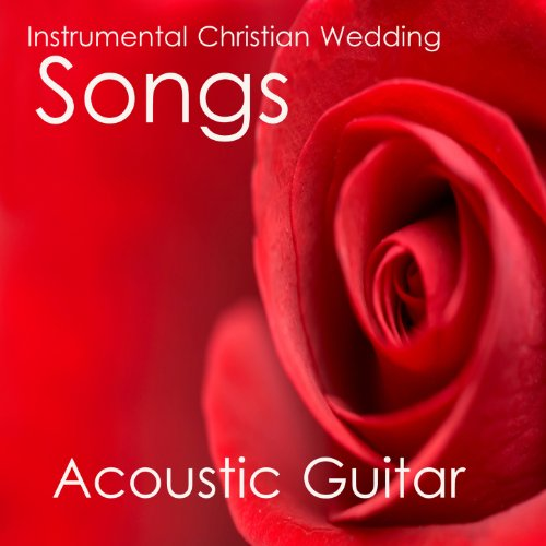 Instrumental Christian Wedding Songs: Acoustic Guitar By
