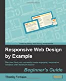 Responsive Web Design by Example, A. Minessale and M. Collins, 1849695423
