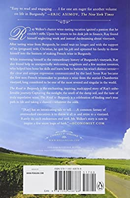 The Road to Burgundy The Unlikely Story of an American Making Wine and a New Life in France