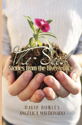 The Seed: Stories from the River's Edge