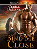Bind Me Close: 3 (Knights in Black Leather)