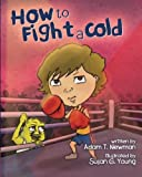 How to Fight a Cold