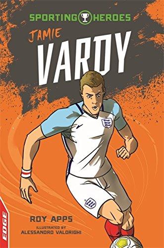 EDGE: Sporting Heroes: Jamie Vardy PDF