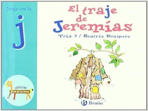 El traje de Jeremias / Jeremia's Suit: Juega con la J / Play with J (El Zoo De Las Letras / the Zoo of Letters) (Spanish Edition) by Doumerc, Beatriz (2009)