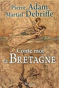 Conte-moi la Bretagne par Pierre Adam