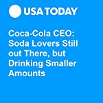 Coca-Cola CEO: Soda Lovers Still out There, but Drinking Smaller Amounts | Hadley Malcolm