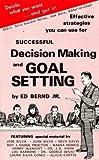 Decision Making and Goal Setting, Ed Bernd, 0913343552