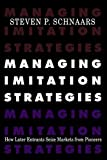 img - for Managing Imitation Strategies by Steven P. Schnaars (2002-04-29) book / textbook / text book